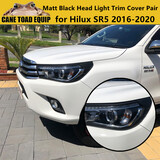 Matte Black Head Light Front Protector Trim Covers For Toyota Hilux 2015-2019 SR5 N80